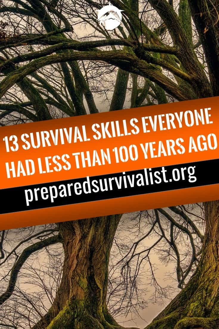 13 Survival Skills Everyone Had Less than 100 Years Ago