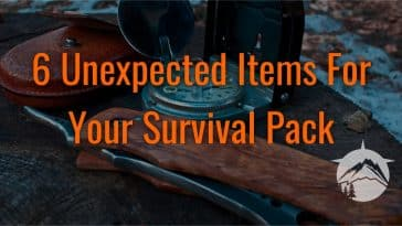 6 unexpected items for your survival pack