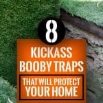 8 Kickass Booy Traps That Will Protect Your Home