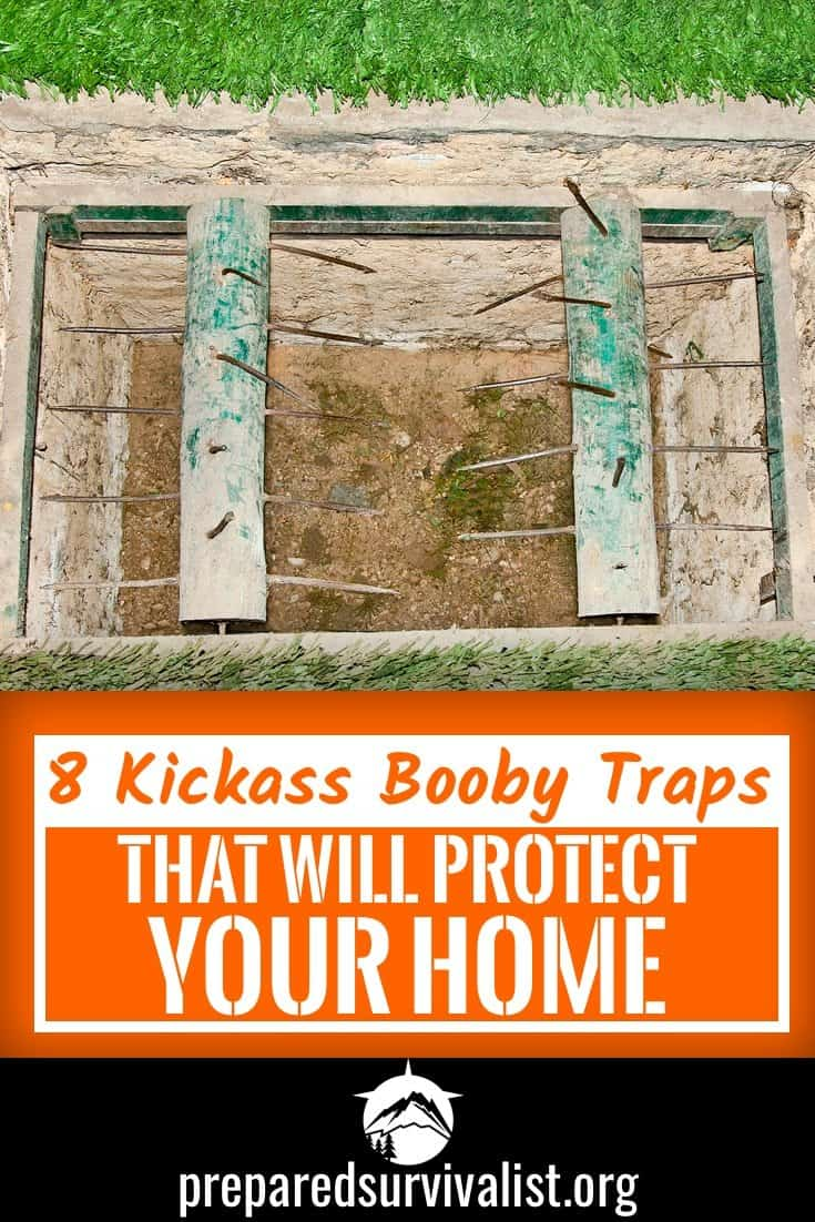 8 Kickass Booby Traps That Will Protect Your Home Prepared Survivalist
