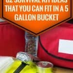 82 Survival Kit Ideas Thet You Can Fit In A 5 Gallon Bucket