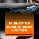 The Ultimate Hygiene Item Everyone Needs For A Catastrophe