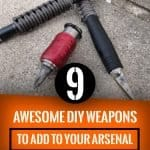 9 Awesome DIY Weapons To Add To Your Arsenal