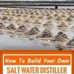 How To Build Your Own Salt Water Distiller