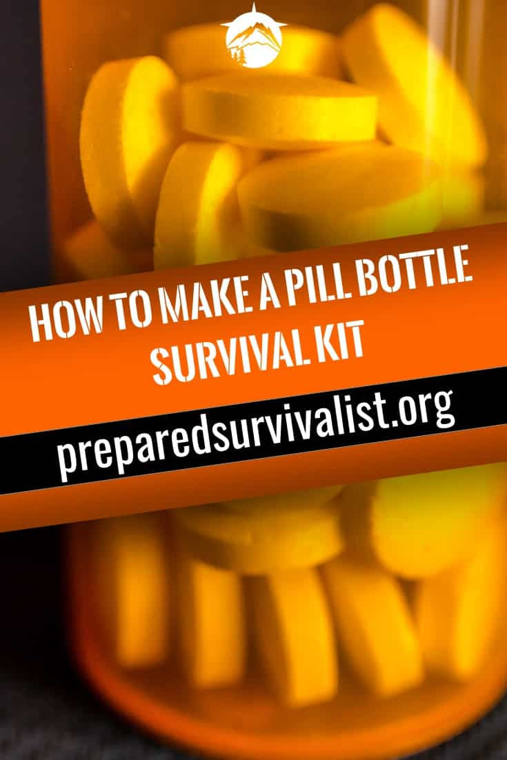 How To Make A Pill Bottle Survival Kit