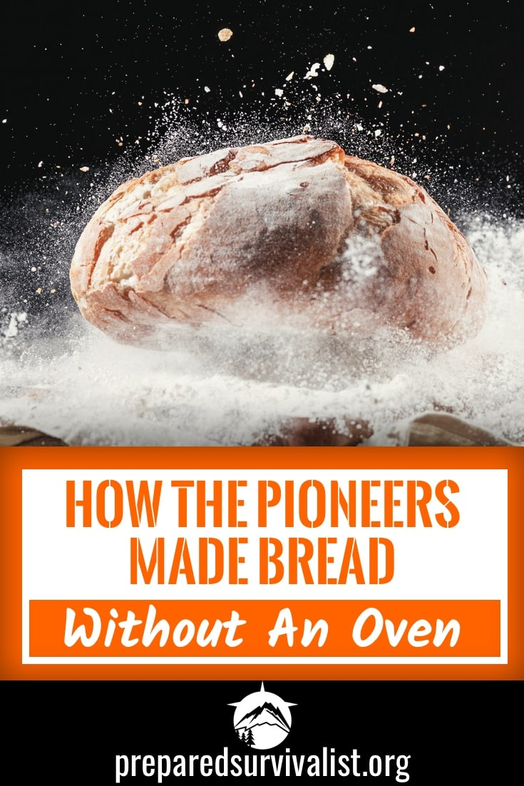 How the Pioneers Made Bread Without An Oven
