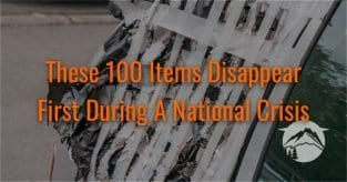 These 100 Items Disappear First During A National Crisis