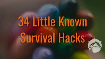 34 Little Known Survival Hacks