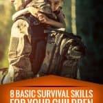 8 Basic Survival Skills For Your Children