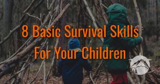 8 Basic Survival Skills For Your Children