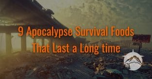 9 Apocalypse Survival Foods That Last a Long Time