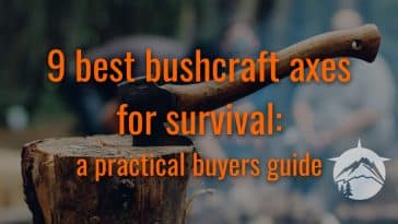 9 best bushcraft axes for survival