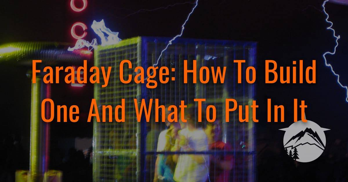 Faraday Cage: How to Build One And What To Put In It