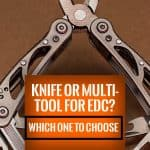 Knife or Multi-Tool For EDC