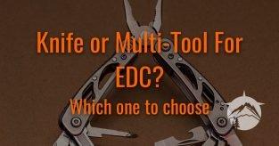 Knife or Multi-Tool For EDC